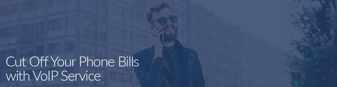 Cut off Your Phone Bills with VoIP Service