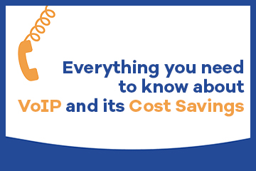 Everything you need to know about VoIP and its Cost Savings